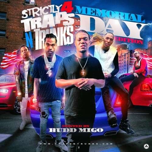 Various Artists - Strictly 4 The Traps N Trunks (Memorial Day Edition) (Hosted By Budd Migo)