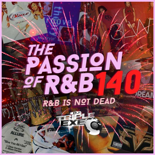 The Passion Of R&B 140 - DJ Triple Exe