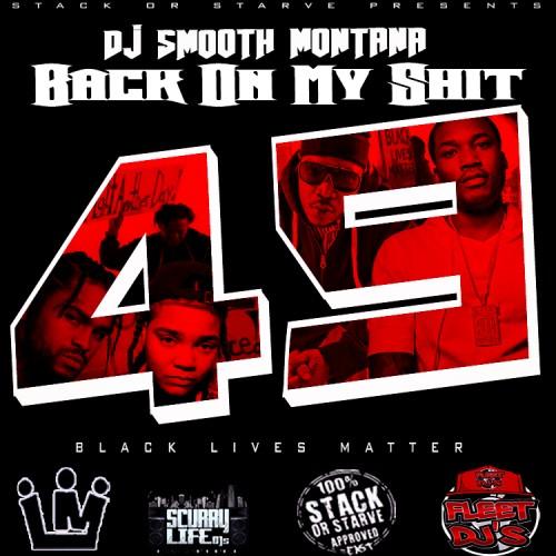Back On My Shit 49 - DJ Smooth Montana