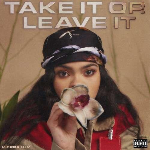 Kierra Luv - Take It Or Leave It