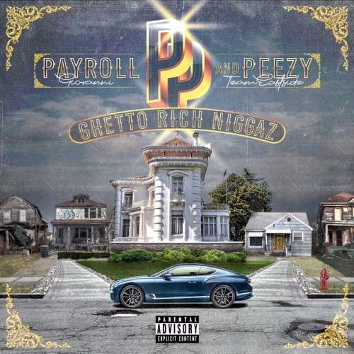 Payroll Giovanni & Peezy - Ghetto Rich Niggaz