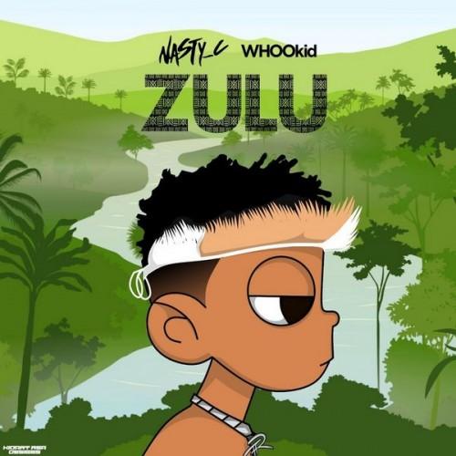 Zulu - Nasty C (DJ Whoo Kid, WalkLikeUs)