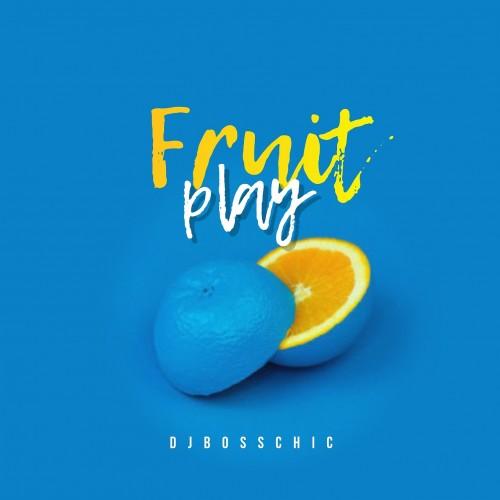 Fruity Play  - DJ Boss Chic