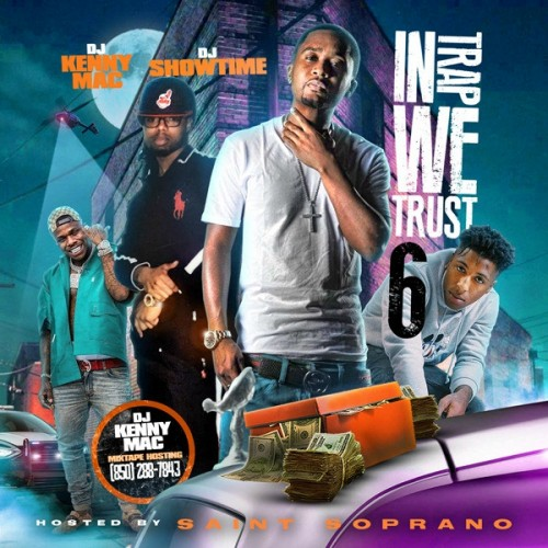 In Trap We Trust 6 (Hosted By Saint Soprano) - DJ Kenny Mac, Dj Showtime