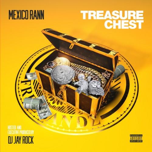 Treasure Chest - Mexico Rann (DJ Jay Rock, Freebandz)