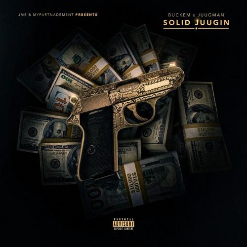 Solid Juugin - Buckem & Juugman (Traps-N-Trunks)