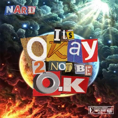 It's Okay 2 Not Be O.K - Nard (DJ Maco)