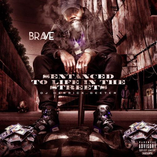 Sentanced To Life In The Streets - Brave (DJ Derrick Geeter)