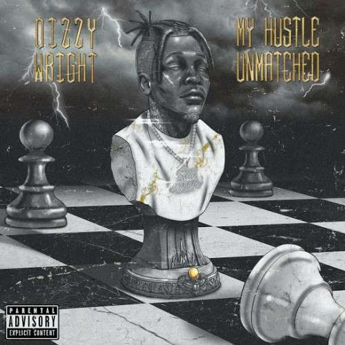 Dizzy Wright - My Hustle Unmatched