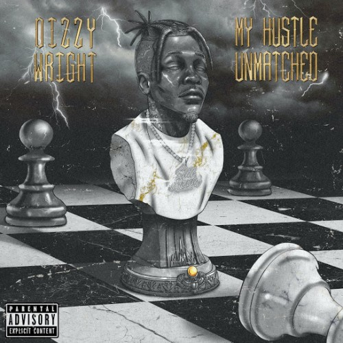 My Hustle Unmatched - Dizzy Wright