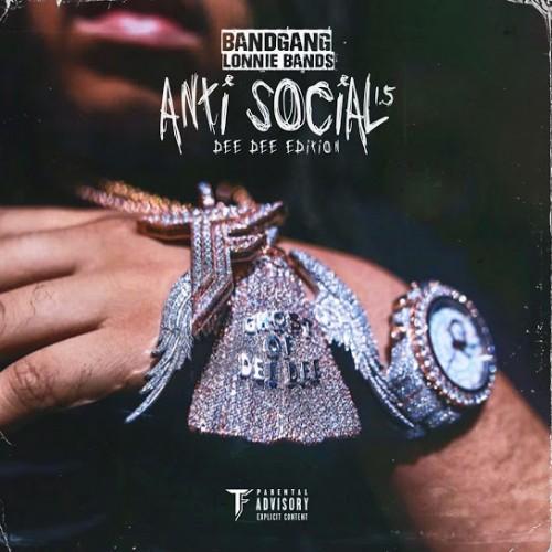 Antisocial 1.5 - BandGang Lonnie Bands