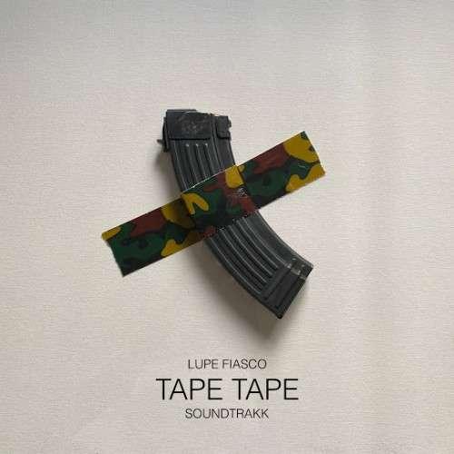 Lupe Fiasco - Tape Tape