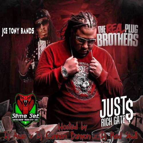 Just Rich Gates & JCE Tony Bands - The Real Plug Brothers