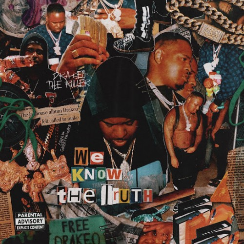 We Know The Truth - Drakeo The Ruler