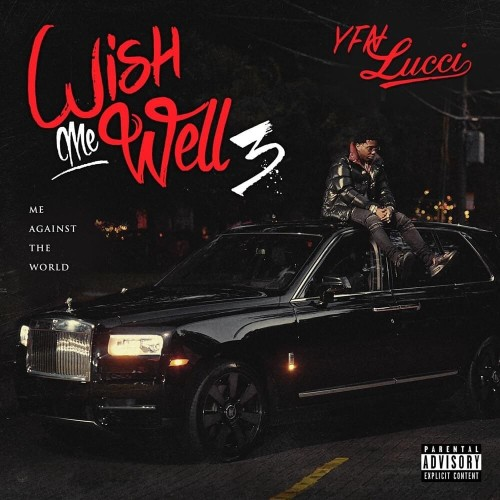 Wish Me Well 3: Me Against The World - YFN Lucci (TIG Records)
