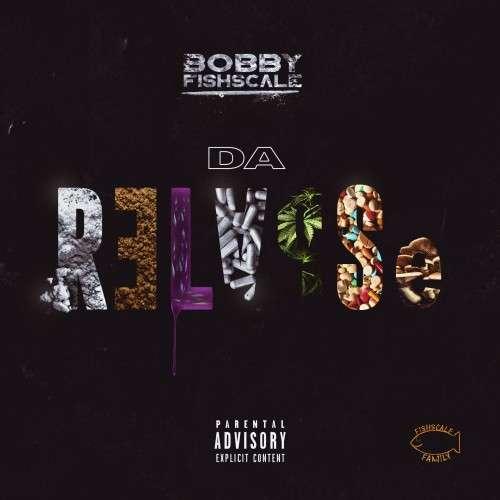 Bobby Fishscale - Da Relapse