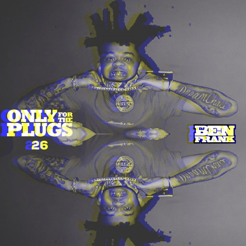 Only For The Plugs 26 - DJ Ben Frank