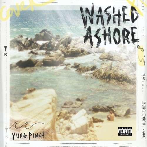 Yung Pinch - Washed Ashore
