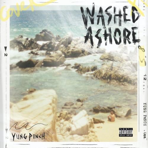 Washed Ashore - Yung Pinch