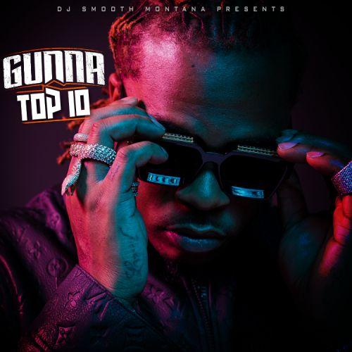 Gunna Top 10 - Gunna (DJ Smooth Montana)