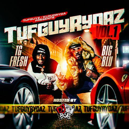 TuffGuyRydaz Vol.1 - TG Fresh x Big Blu (DJ B-Ski)