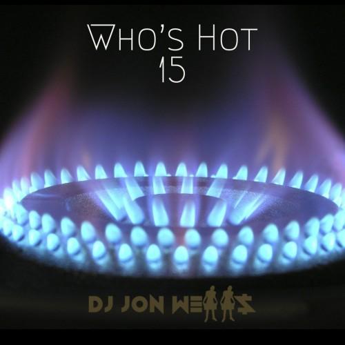 Who's Hot 15 - DJ Jon Wells