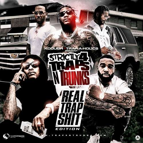 Various Artists - Strictly 4 Traps N Trunks: Real Trap Shit Edition