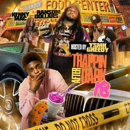 Various Artists - Trappin After Dark 18 (Hosted By YSMK Greedy)