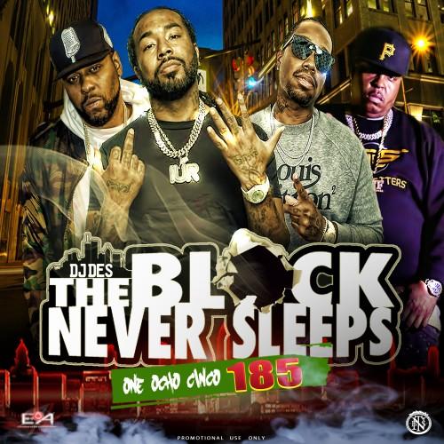 The Block Never Sleeps 185  - DJ DES, The Block Never Sleeps