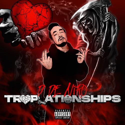 Traplationships - D De Niro (DJ Ben Frank)