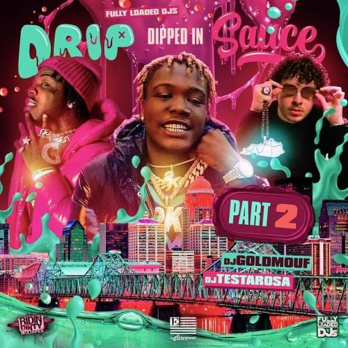 Drip Dipped In Sauce 2 - DJ Testarosa, DJ Gold Mouf