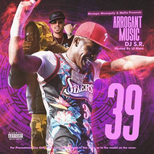 Arrogant Music 39 (Hosted By Lil Meta) - DJ S.R., Mixtape Monopoly