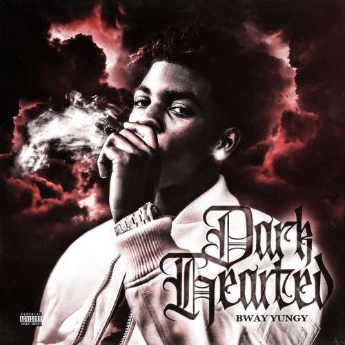 Bway Yungy - Dark Hearted