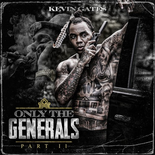 Only The Generals 2 - Kevin Gates (Bread Winners Association)