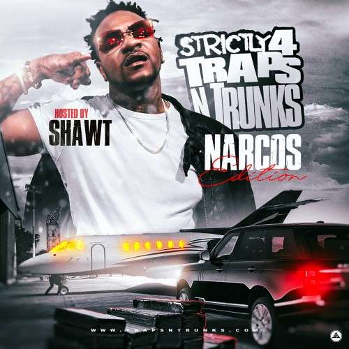 Various Artists - Strictly 4 The Traps N Trunks (Narcos Edition) (Hosted By Shawt)