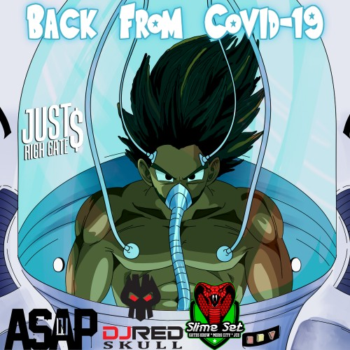 Back From Covid-19 - Just Rich Gates (DJ ASAP, DJ Red Skull)