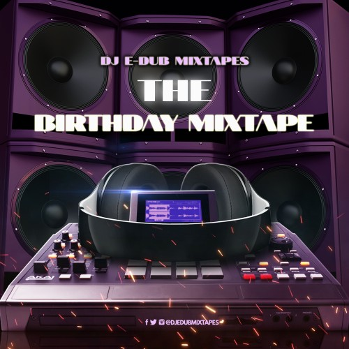 The Birthday Mixtape - DJ E-Dub
