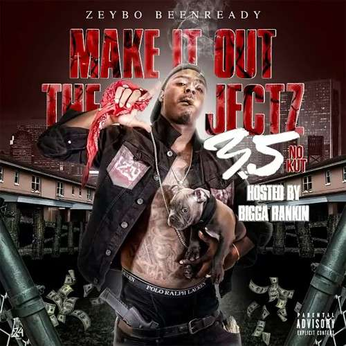 Zeybo BeenReady - Make It Out The Projectz: 3.5 No Kut