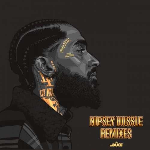 Various Artists - Nipsey Hussle Remixes