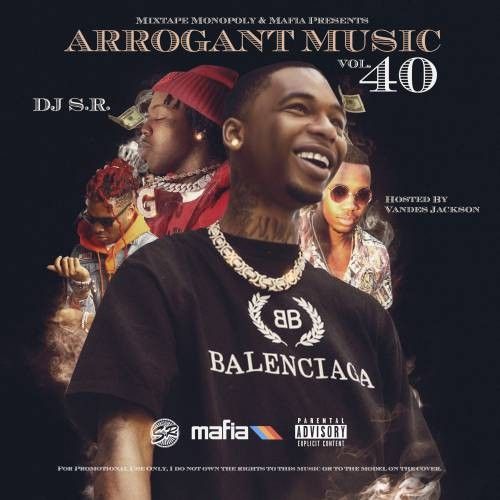 Arrogant Music 40 (Hosted By Vandes Jackson) - DJ S.R., Mixtape Monopoly