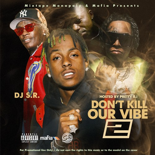 Don't Kill Our Vibe 2 (Hosted By Pretty B.I) - DJ S.R., Mixtape Monopoly