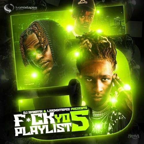 F*ck Yo Playlist 5 - DJ Spinatik, Get It Live