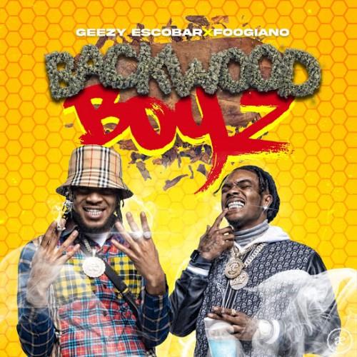 Backwood Boyz - Geezy Escobar & Foogiano ()