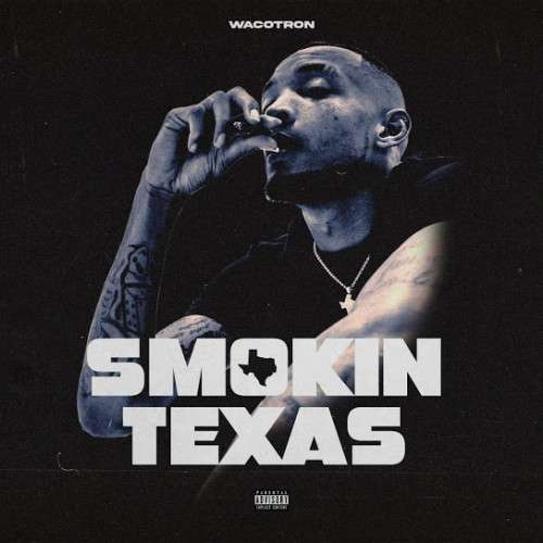 Wacotron - Smokin Texas