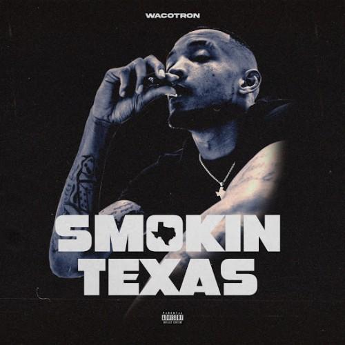 Smokin Texas - Wacotron ()