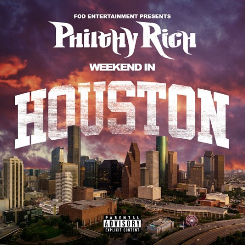 Weekend In Houston - Philthy Rich ()