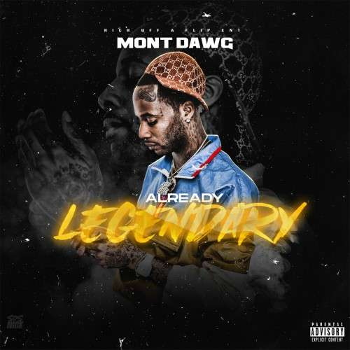 Mont Dawg - Already Legendary