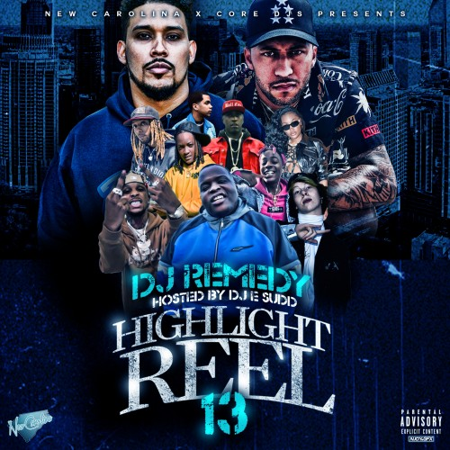 Highlight Reel Mixtape 13 - DJ Remedy, DJ E Sudd