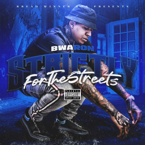 Strictly For The Streets - BWA Ron
