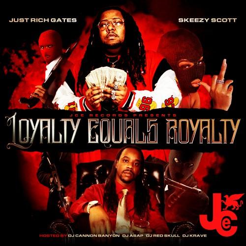 Loyalty Equals Royalty - Just Rich Gates & Skeezy Scott (DJ ASAP, DJ Red Skull)